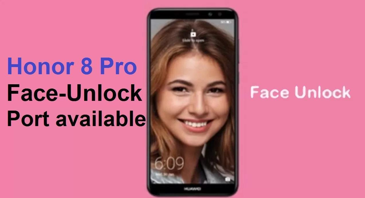Honor 8 pro face Unlock