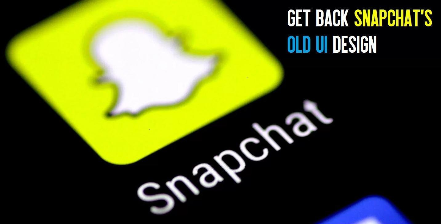 how to get old Snpachat ui