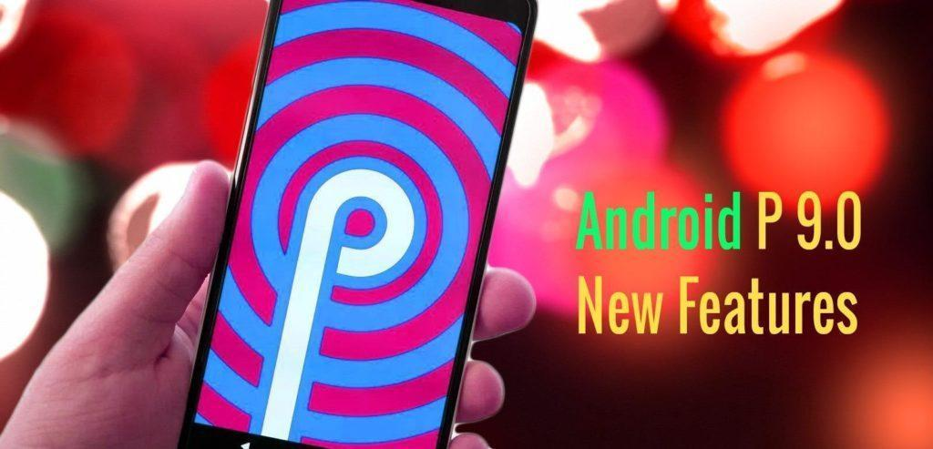 Android P 9.0 Features
