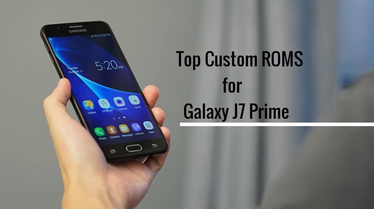 Best ROM for Samsung Galaxy J7 Prime (2019)