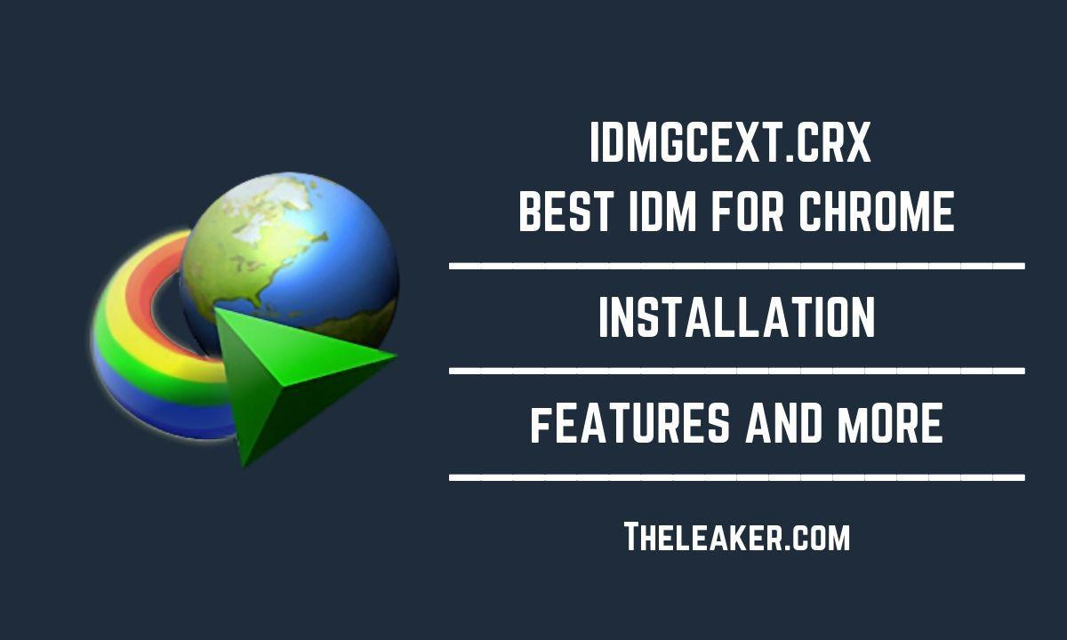 IDMGCEXT CRX Free Download: Best IDM Extension For Chrome