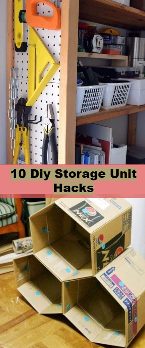 10 Diy Storage Unit Hacks